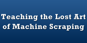 Teaching the Lost Art of Machine Scraping